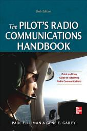 Pilot's Radio Communications Handbook Sixth Edition: Edition 6
