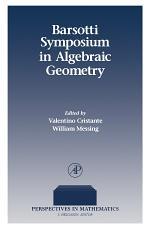 Barsotti Symposium in Algebraic Geometry