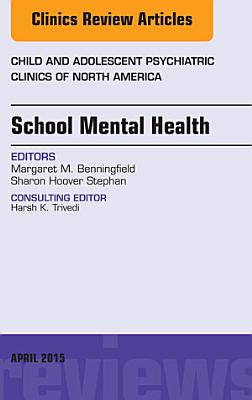 School Mental Health  An Issue of Child and Adolescent Psychiatric Clinics of North America  PDF