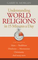 Understanding World Religions in 15 Minutes a Day PDF