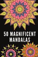 50 Magnificent Mandalas