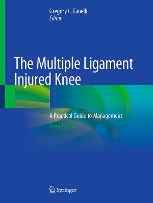 The Multiple Ligament Injured Knee