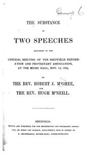 The Substance of Two Speeches Delivered at the General Meeting of the Sheffield Reformation and Protestant Association ... Nov. 13, 1839, by the Rev. R. J. M'Ghee, and the Rev. H. M'Neill