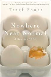 Nowhere Near Normal: A Memoir of OCD