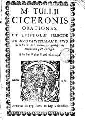 M. Tullii Ciceronis Qrationes et Epistoloe Selectae