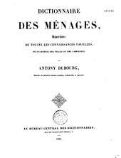 Dictionnaire des ménages, répertoire de toutes les connaissances usuelles, encyclopédie des villes et des campagnes