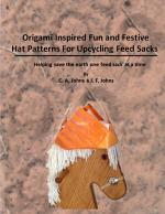 Origami Inspired Fun & Festive Hat Patterns for Upcycling Feed Sacks