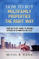 How to Buy Multifamily Properties the Right Way