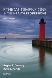 Ethical Dimensions in the Health Professions - E-Book: Edition 6