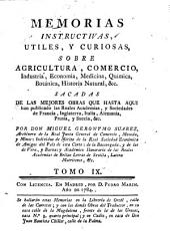 Memorias instructivas, y curiosas sobre agricultura, comercio, industria, economía, chymica, botanica, historia natural, &c: Volumen 9