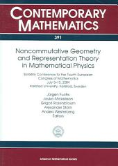 Noncommutative Geometry and Representation Theory in Mathematical Physics: Satellite Conference to the Fourth European Congress of Mathematics, July 5-10, 2004, Karlstad University, Karlstad, Sweden,