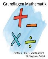 Grundlagen Mathematik: einfach - klar - verständlich