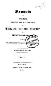 Reports of Cases Argued and Adjudged in the Supreme Court of North Carolina During the Years ...: Volume 4