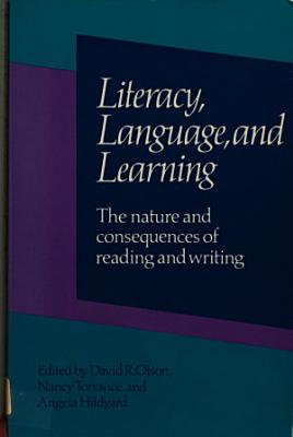 Literacy  Language and Learning The Nature and Consequences of Reading and Writing PDF