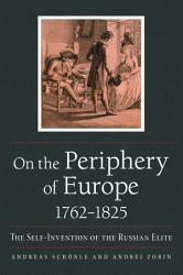 On The Periphery Of Europe 1762 1825 Book PDF