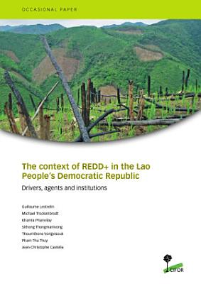 The context of REDD  in the Lao People   s Democratic Republic  Drivers  agents and institutions PDF