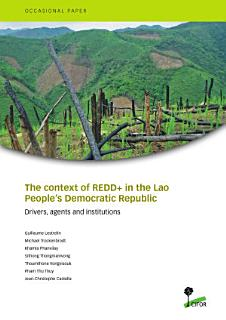 The context of REDD  in the Lao People   s Democratic Republic  Drivers  agents and institutions