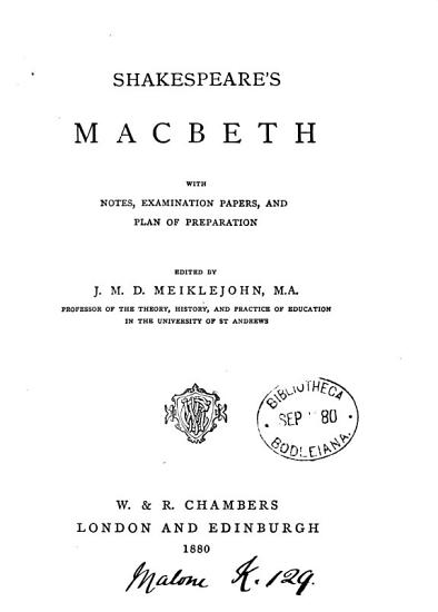 Shakespeare s Macbeth  with notes  examination papers  and plan of preparation  ed  by J M D  Meiklejohn PDF