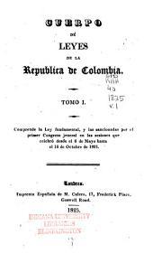 Comprende la Ley fundamental, y las sancionadas por el primer Congreso jeneral en las sesiones que celebro desde el 6 de Mayo hasta el 14 de Octubre de 1821
