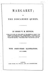 Margaret; or, The discarded queen ... With forty-three illustrations by F. Gilbert