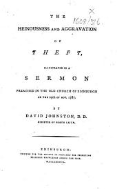 "The Heinousness and Aggravation of Theft, Illustrated in a Sermon Preached ... on the 29th of Nov. 1787. [With ""A Summary Account of the Society in Scotland for Promoting Religious Knowledge Among the Poor.""]"