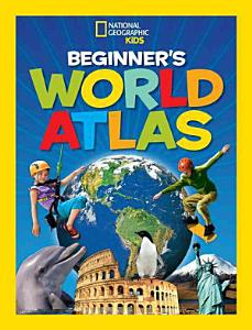 National Geographic Kids Beginner s World Atlas Book