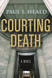 Courting Death: A Novel