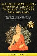 Kundalini Awakening  Buddhism  Chakras  Third Eye  Crystals  Reiki Healing PDF