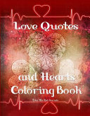 Love Quotes and Hearts Coloring Book