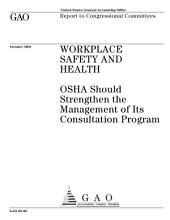 Workplace safety and health OSHA should strengthen the management of its consultation program : report to congressional committees