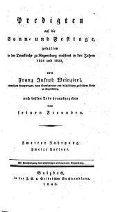 Franz Joseph Weinzierl's ... nachgelassene Schriften religiösen Inhaltes: Predigten ; Bd. 2. Predigten auf die Sonn- und Festtage ... ; Jg. 2, Teil 1,Band 2