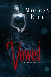 Vowed (Book #7 in the Vampire Journals)