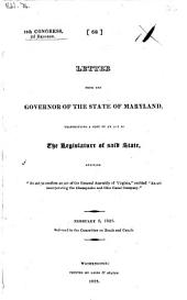 """Letter from the Governor of the State of Maryland: Transmitting a Copy of an Act of the Legislature of Said State, Entitled """"An Act to Confirm an Act of the General Assembly of Virginia,"""" Entitled """"An Act Incorporating the Chesapeake and Ohio Canal Company."""" February 2, 1825. Referred to the Committee on Roads and Canals"""