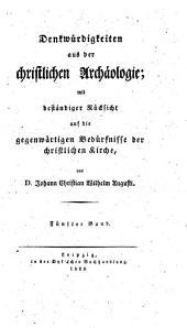 Denkwürdigkeiten aus der christlichen Archäologie: Die heiligen Handlungen der Christen archäologisch