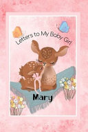 Mary Letters to My Baby Girl