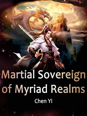 Martial Sovereign of Myriad Realms