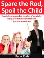 Spare the Rod  Spoil the Child PDF
