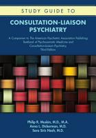 Study Guide to Consultation Liaison Psychiatry PDF