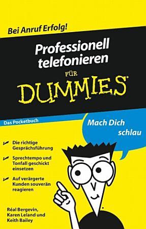Professionell telefonieren f  r Dummies Das Pocketbuch PDF