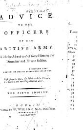 Advice to the Officers of the British Army ... The sixth edition. [By John Williamson, also attributed to F. Grose.]