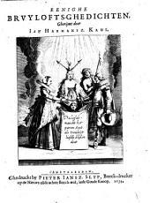 Eenighe brvylofts-ghedichten: Volume 1