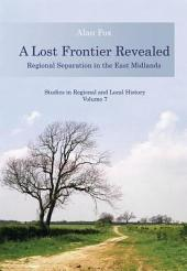 A Lost Frontier Revealed: Regional Separation in the East Midlands