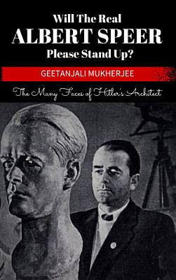 Will The Real Albert Speer Please Stand Up