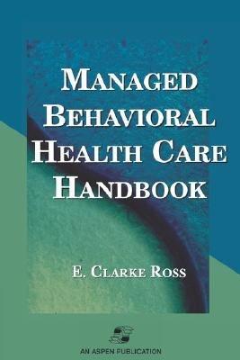 Managed Behavioral Health Care Handbook PDF