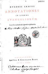 Hugonis Grotii Annotationes in libros Evangeliorum...