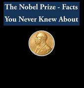 The Nobel Prize - Facts You Never Knew About