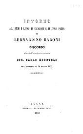 Intorno agli studi e lavori di erudizione e di storia patria di Bernardino Baroni. Discorso, etc