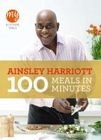My Kitchen Table  100 Meals in Minutes PDF