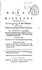 An Essay on Diseases Incidental to Europeans in Hot Climates: With the Method of Preventing Their Fatal Consequences