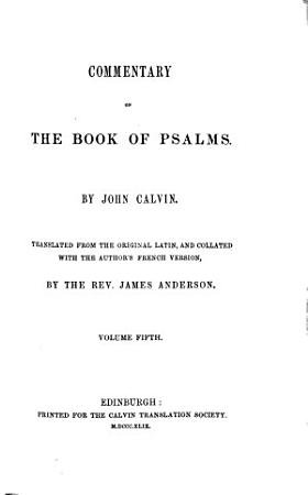 Commentary on the book of psalms  tr  and collated by J  Anderson PDF